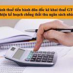 Ngành thuế tiến hành đôn đốc kê khai thuế GTGT, thực hiện Kế hoạch chống thất thu cho ngân sách nhà nước